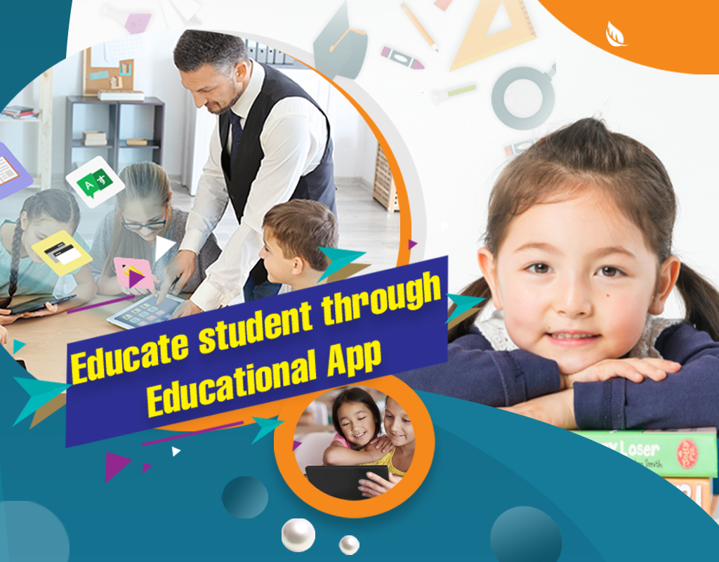 Educate students through educational app Helping or Hurting Education?