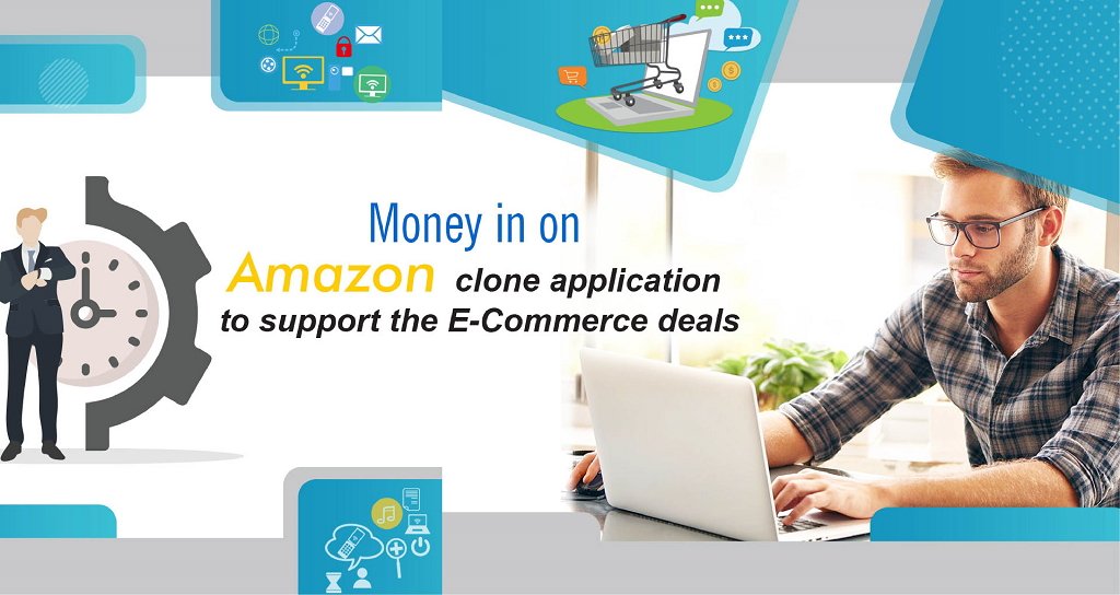 Money in on Amazon clone application to support the eCommerce deals