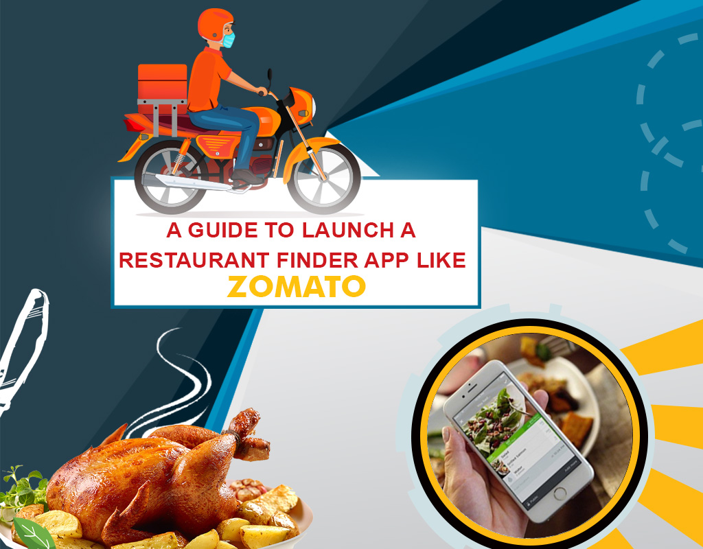 A GUIDE TO LAUNCH A RESTAURANT FINDER APP LIKE ZOMATO