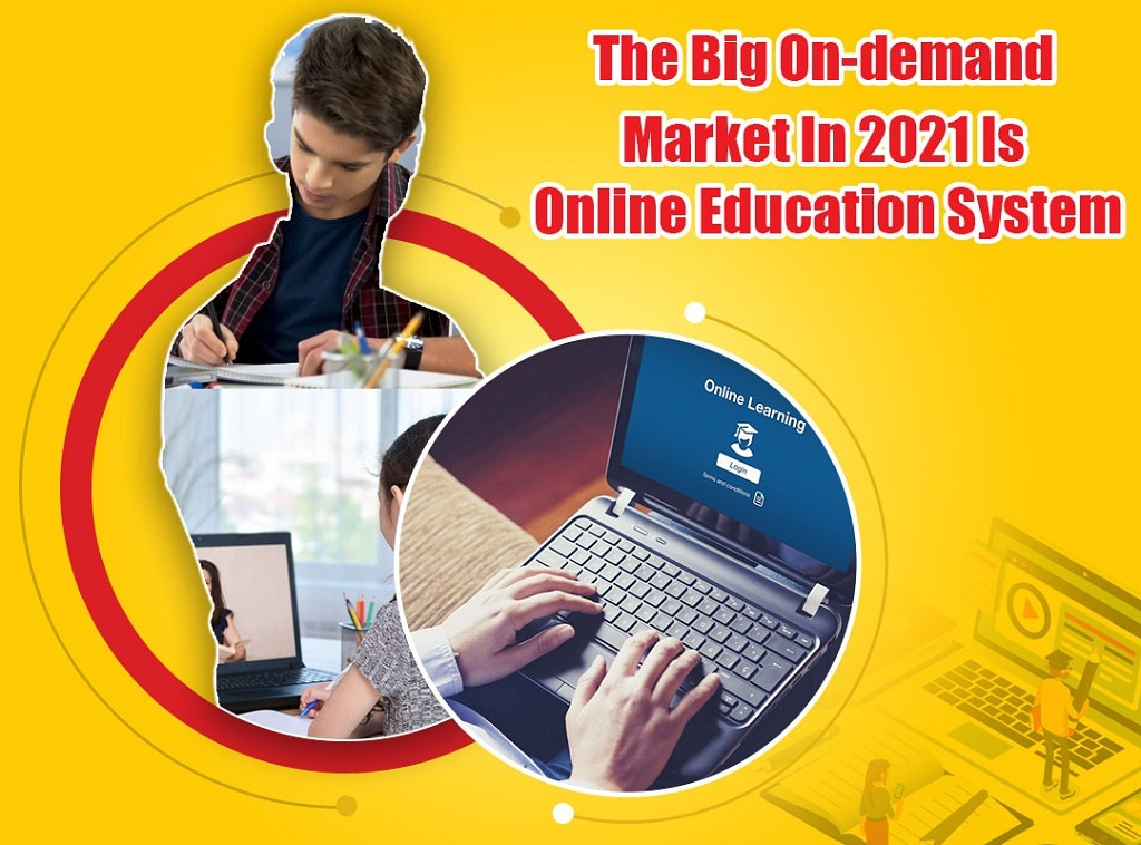 The Big On-demand Market In 2021 Is Online Education System